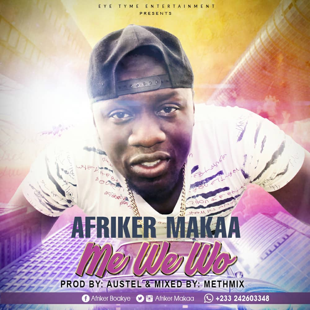 Afriker Makaa – Me We Wo (Prod. By Austel & Mixed By Methmix)