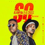 Alampan Ft B Cross – So (Prod. by Page one)