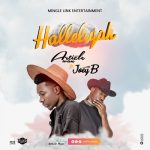 Article Wan ft. Joey B – Hallelujah (Prod. By Article Wan)