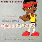 DJ Asumadu ft Ghana 2Pac – GolliPop (Prod. By Paris Beatz)