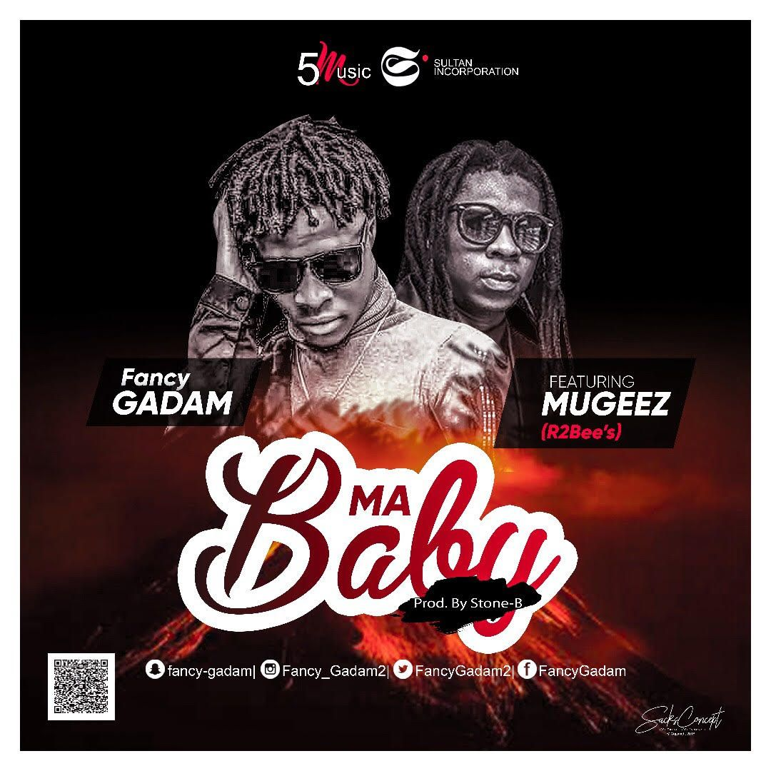 Fancy Gadam – Ma Baby ft. Mugeez (R2Bees) (Prod. by Stone B)