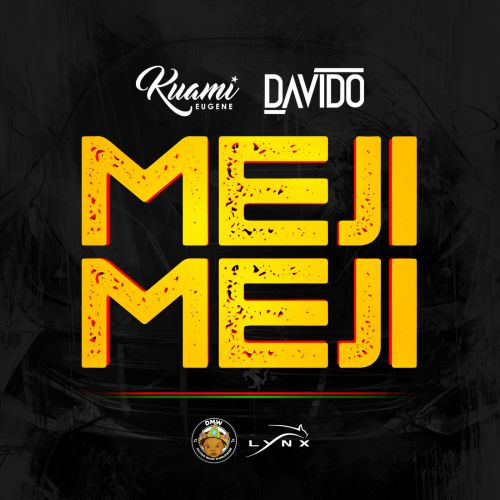 Kuami Eugene ft Davido – Meji Meji (Prod. by Fresh)
