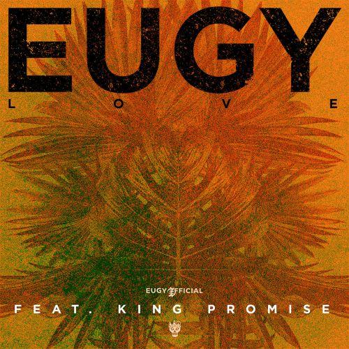 Eugy feat. King Promise – L.O.V.E.