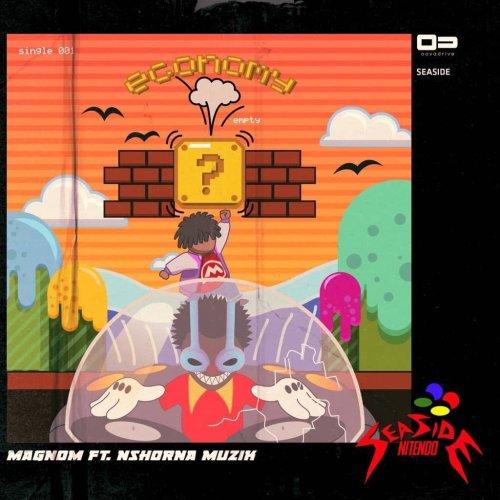 Magnom ft Nshona Muzik – Economy (Prod. by Nshona Muzik)