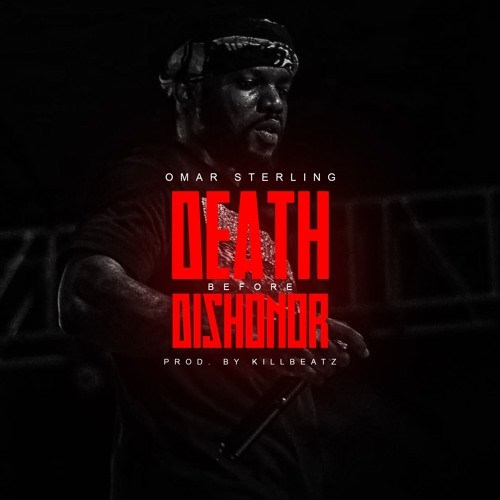 Omar Sterling – Death Before Dishonour (Prod. by KillBeatz)