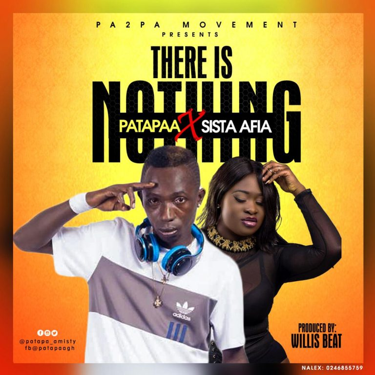 Patapaa – There Is Nothing ft. Sista Afia (Prod. by Willis Beatz)