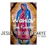 Wanlov The Kubolor – Jesus Totobi Kwakye (Prod. DJ Breezy)