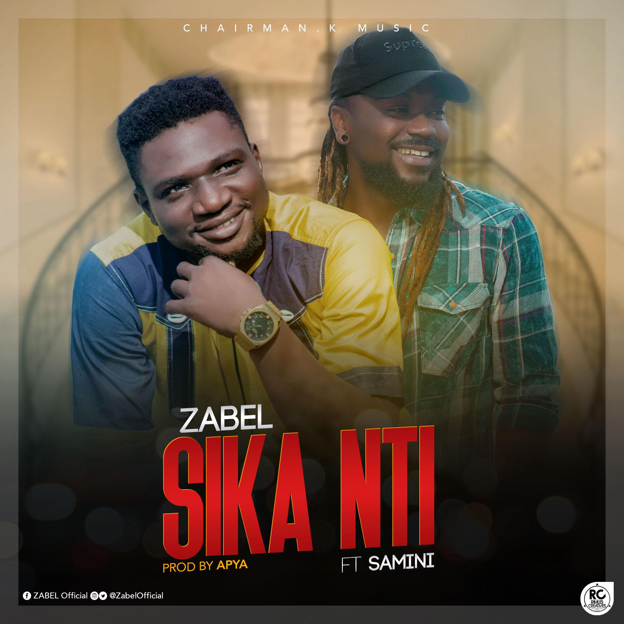 Zabel ft. Samini – Sika Nti (Prod. by Apya)