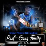 Elbow Phresh ft Medikal – Poof Gang Family (Prod. By Dr. Ray)