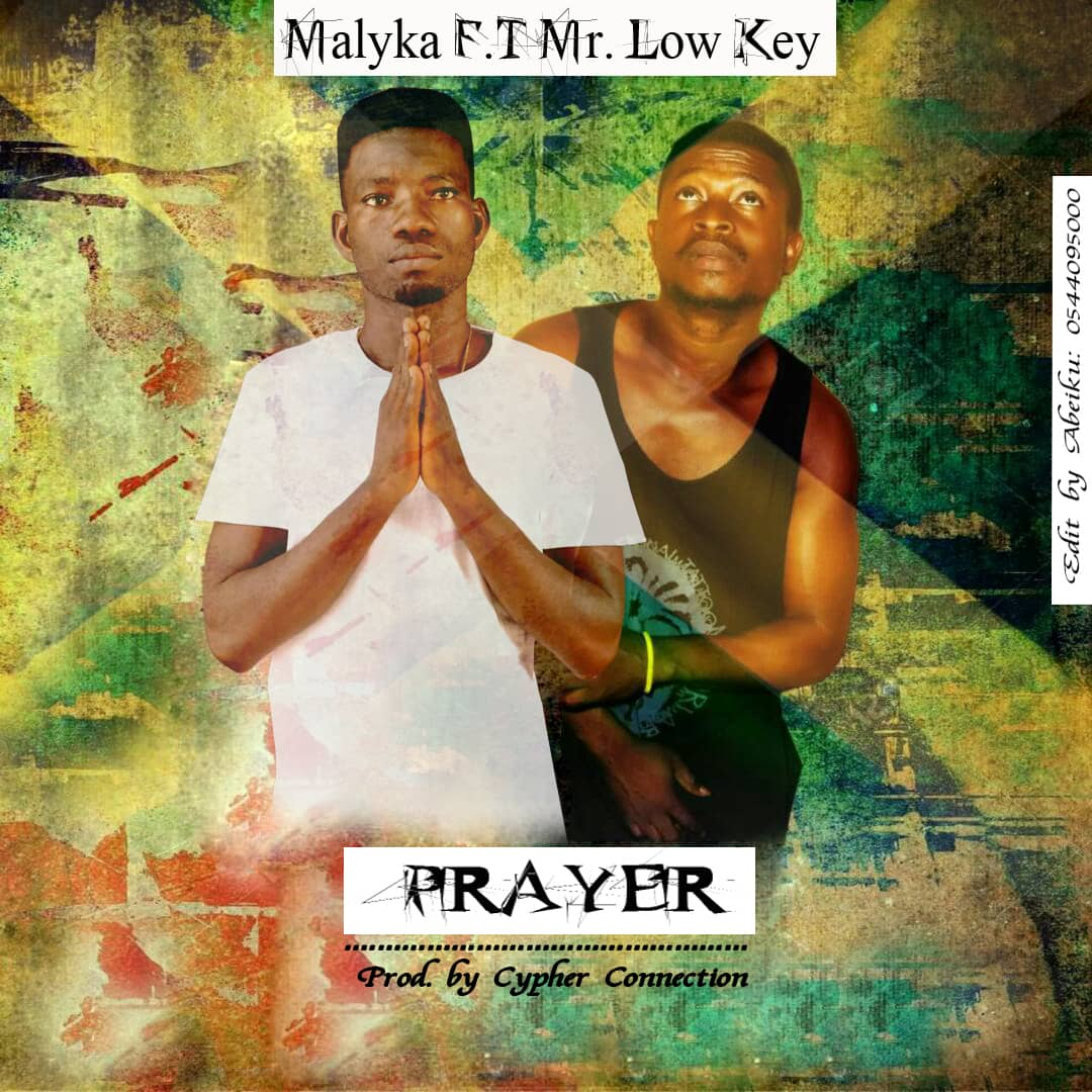 Malyka - Prayer Ft. Mr. Low Key (Prod. By Cypher Connection)