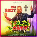 Ras Bizzy – Only Jah (Mixed By TubhaniMuzik)