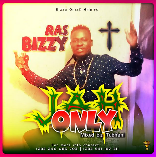 Ras Bizzy - Only Jah (Mixed By TubhaniMuzik)