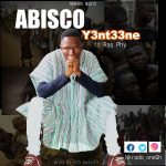 Abisco Ft. Ras Phy – Y3teene (Prod. By 925 Music)