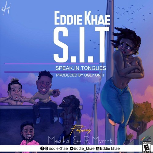 Eddie Khae ft Medikal & Rmvmnt – Speak In Tongues (SIT) (Prod. by UglyOnIt)