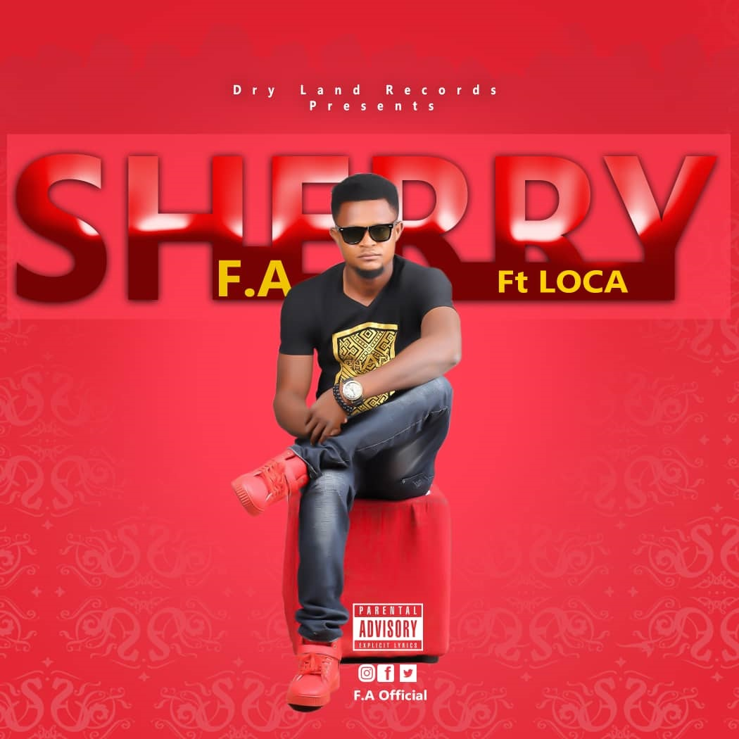 F.A ft Loca - Sherry (Prod. By NyceBeatGh)
