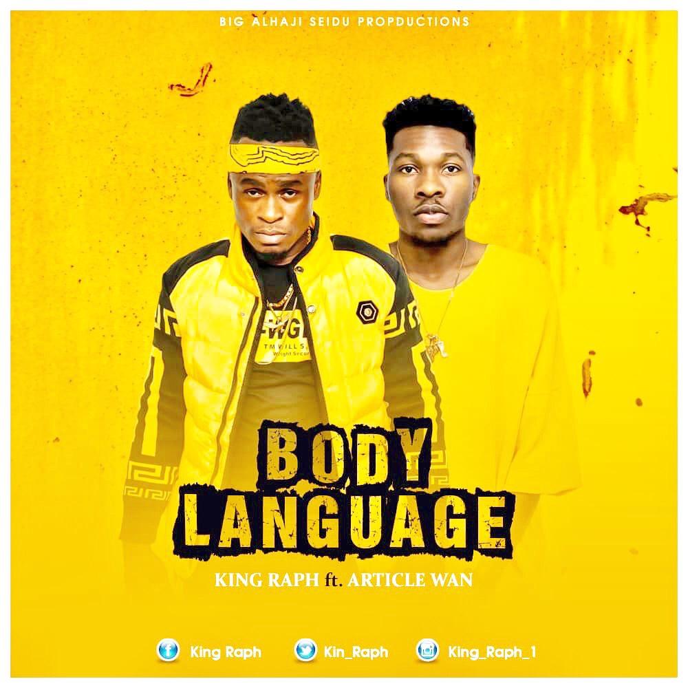King Raph - Body Language (Ft. Article Wan)