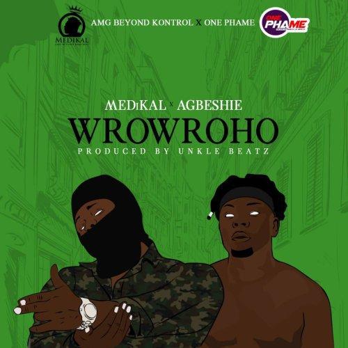 Medikal x Agbeshie – Wrowroho (Sister Akose) (Prod. by Unkle Beatz)