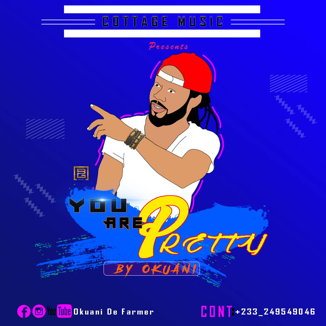 Okuani De Farmer – You Are Pretty (Audio & Video)
