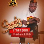 Patapaa – Sweety Bye Bye (Feat. Abibiw x Dj Blinkz) (Prod By Frankiesberg)