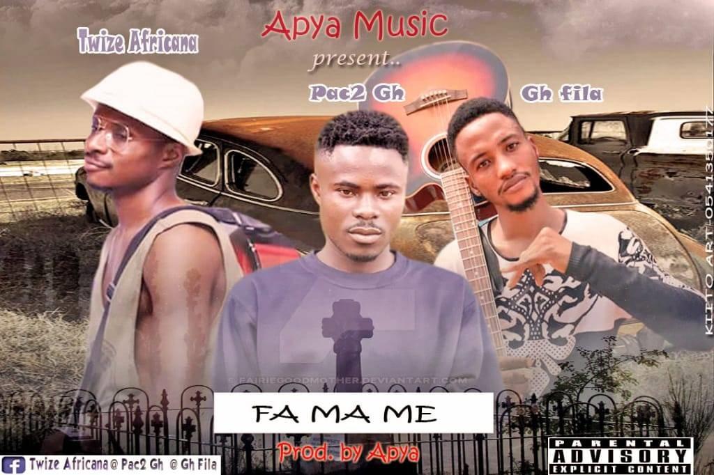 Pac2 – Fa Ma Me Ft. Gh Fila x Twice Africana (Prod. By Apya)