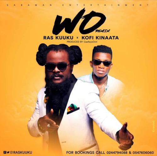 Ras Kuuku ft. Kofi Kinaata – Wo Remix (Prod. By @CaskeysOnit)