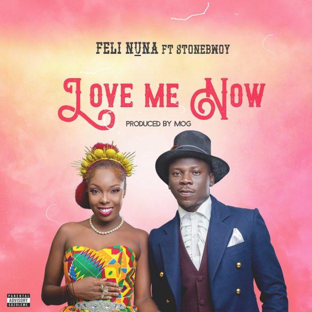 Feli Nuna ft Stonebwoy – Love Me Now (Prod. by MOG Beatz)