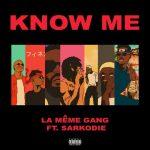 La Meme Gang ft Sarkodie – Know Me (Prod. by DJ Pain)