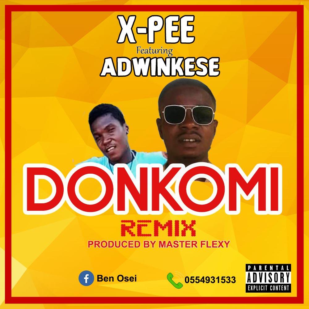 X-Pee – Donkomi Ft. Adwinkese (Prod. By Master Flexzy)