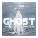 1Fame – Ghost (Freestyle) (Mixed by WalidBeatz)