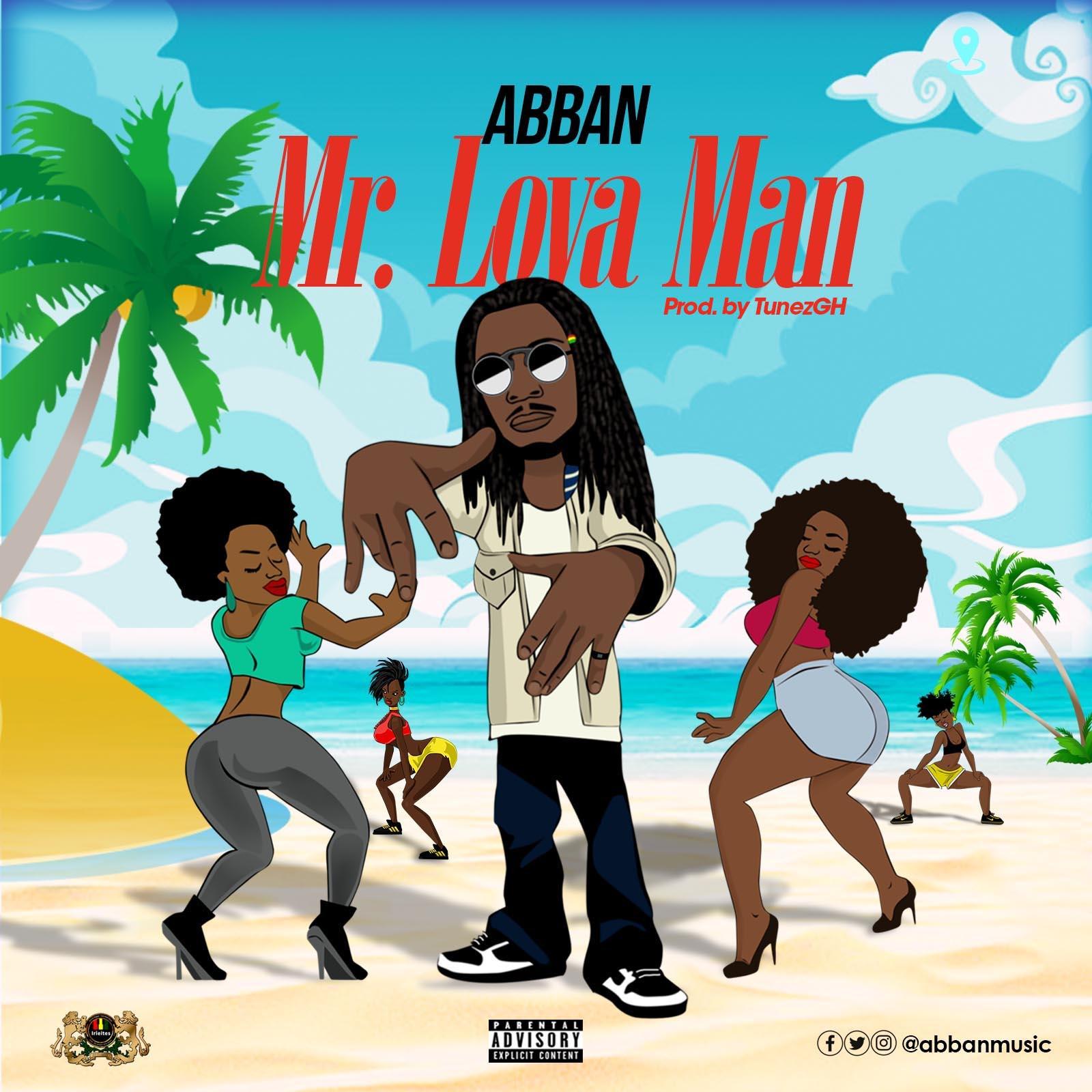 Abban - Mr Lova Man (Prod. by Tunz GH)