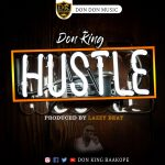 DonKing – Hustle (Prod. By Lazzy Beatz)