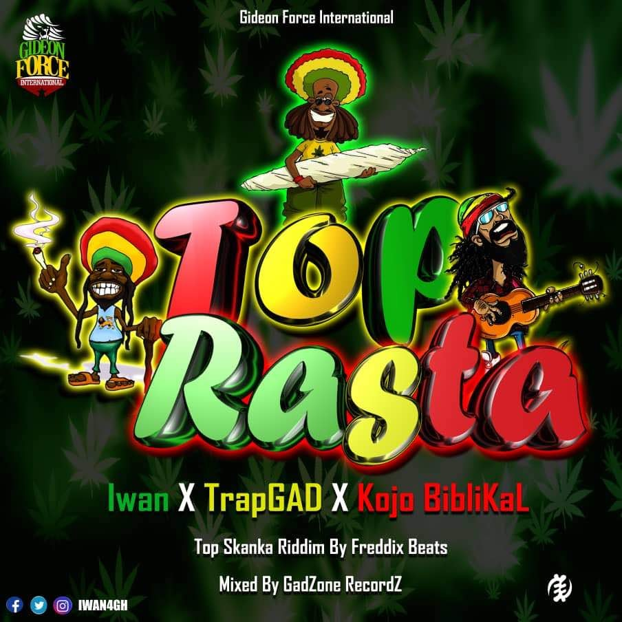 IWAN – Top Rasta ft, TrapGad & Kojo Biblikal (Top skanka Riddim) Prod. By Freddix Beatz (Mixed At GadzoneRec)