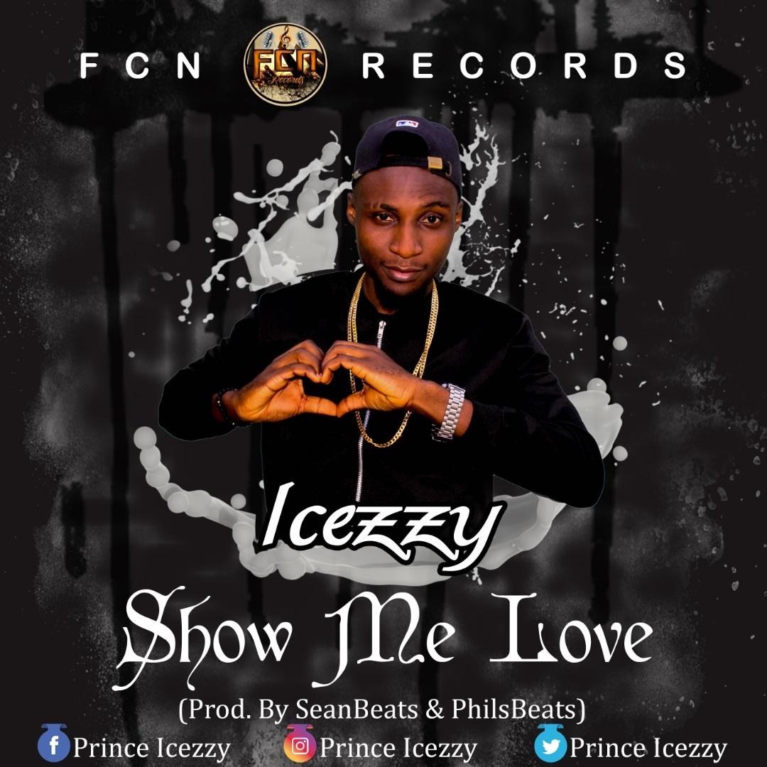Icezzy – Show Me Love (Prod. By SeanBeats & PhilsBeats)