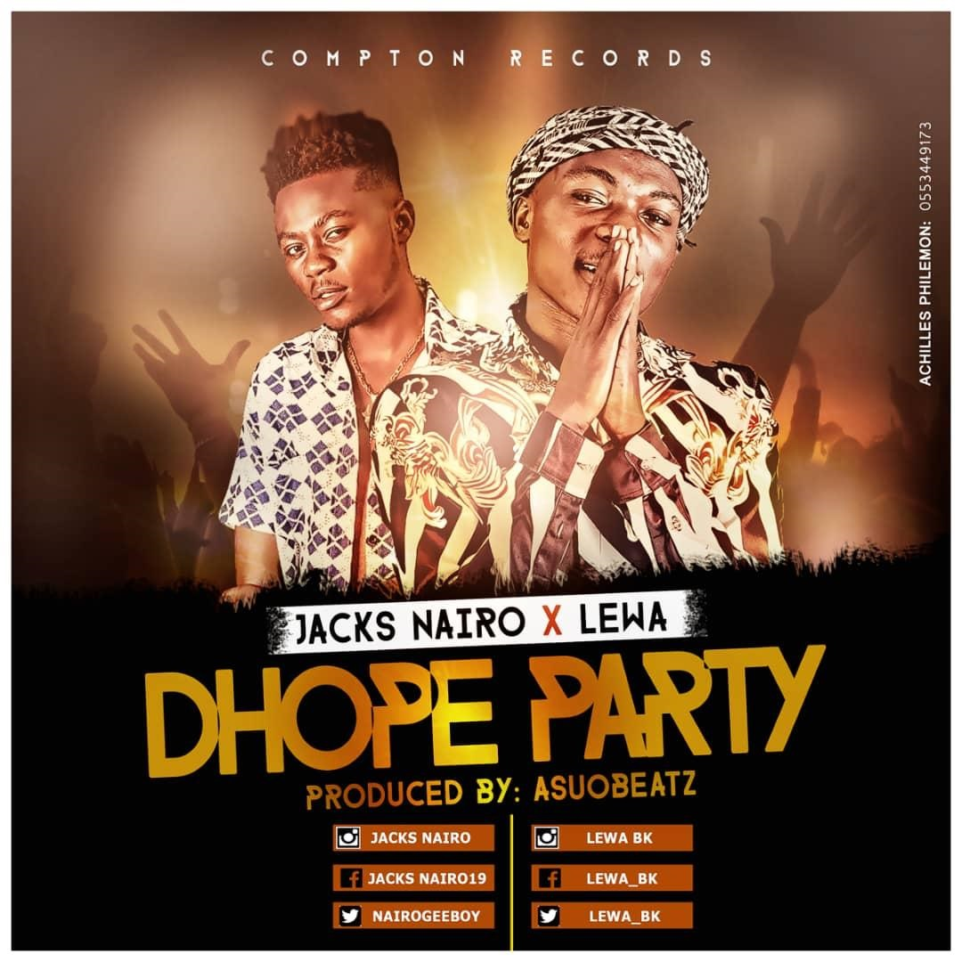 Jacks Nairo X Lewa – Dhope Party (Prod. By Asuobeatz)