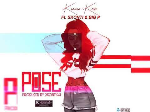 Kwaw Kese ft Skonti & Big Pee – Pose (Prod. by Skonti)