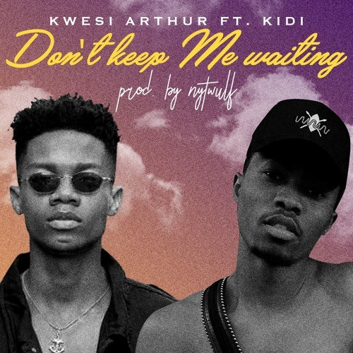 Kwesi Arthur feat. Kidi – Don't Keep Me Waiting (Instrumental) (Prod. by Nytwulf)