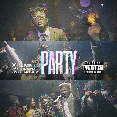 Quamina MP ft Kofi Kinaata & Kwesi Arthur – Party