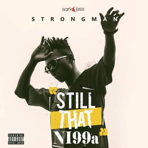 Strongman – Still That Ni99a (STN EP) (Full Album)