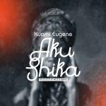Kuami Eugene – Aku Shika (Prod by M.O.G Beatz)