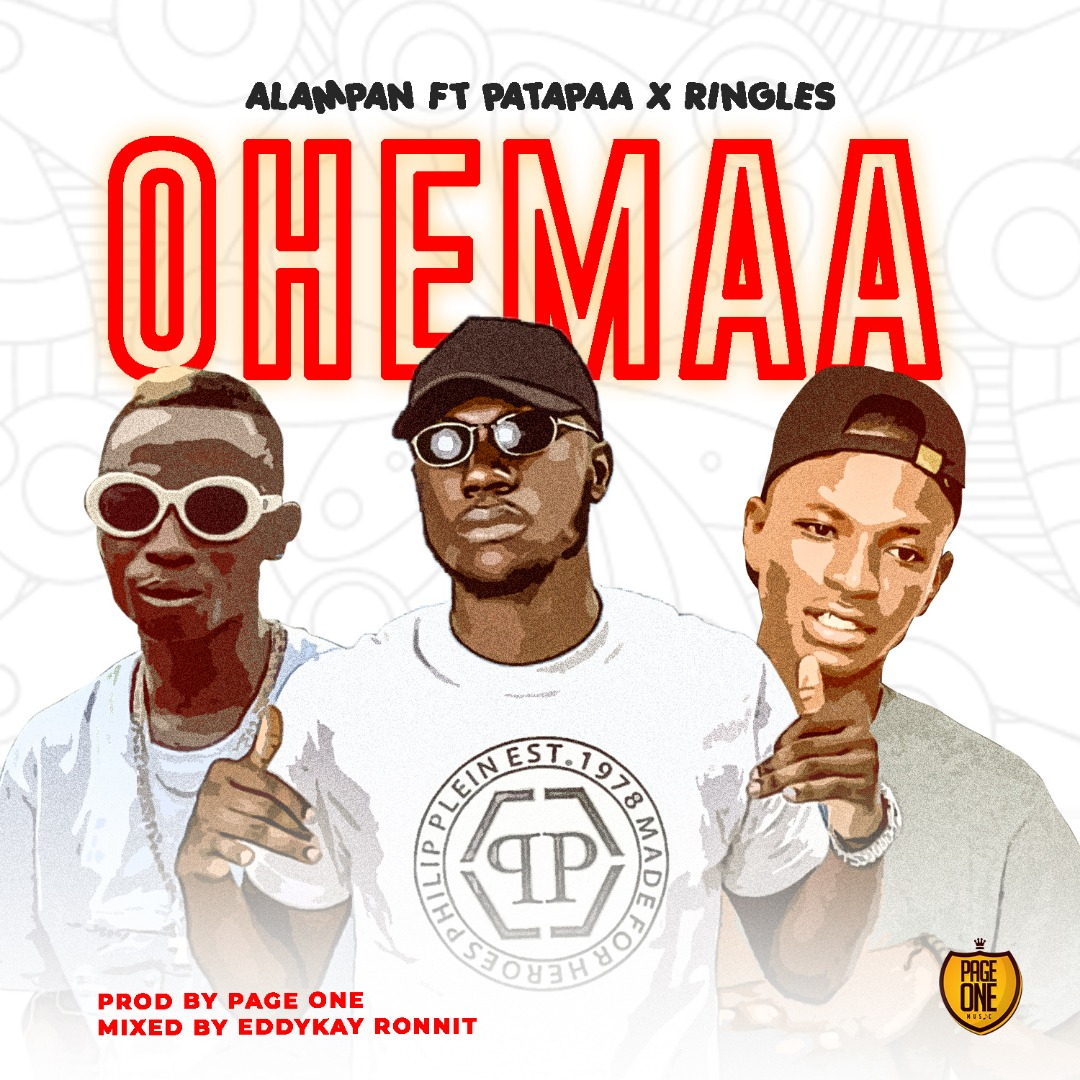 Alampan – Ohemaa Ft. Patapaa x Ringless (Prod. by Page One)