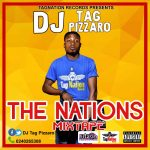 DJ Tag Pizzaro – The Nations Mixtape Vol. 1