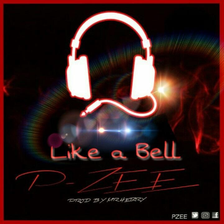 P-Zee – Like A Bell (Prod. By Mr. Herry)