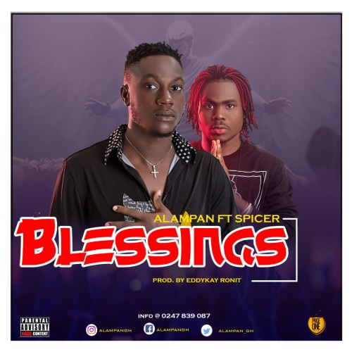 Alampan ft Spicer – Blessings (Prod by Eddykay Ronit)