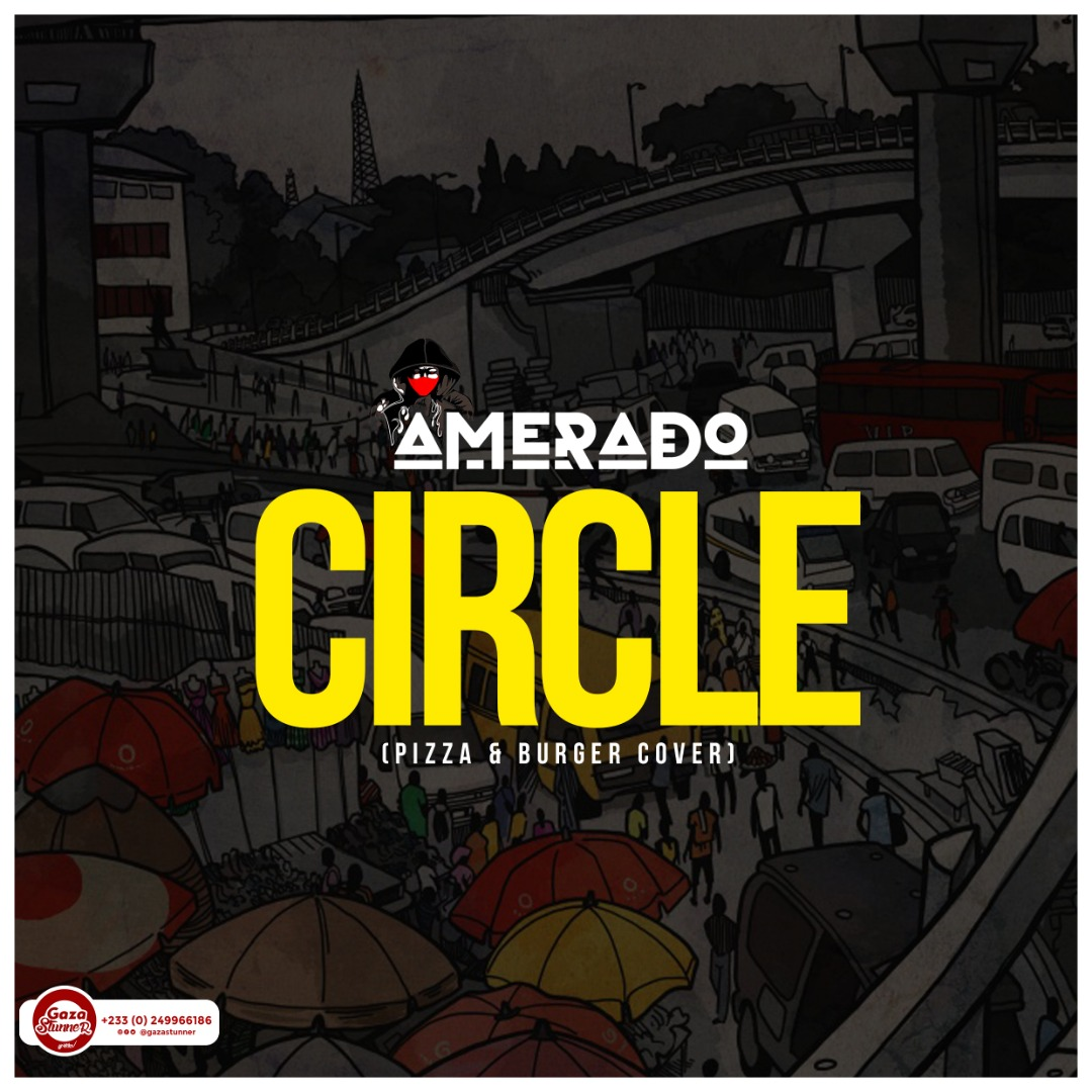 Amerado – Circle (Pizza & Burger Cover) (Mixed by MicBurnerz Music)