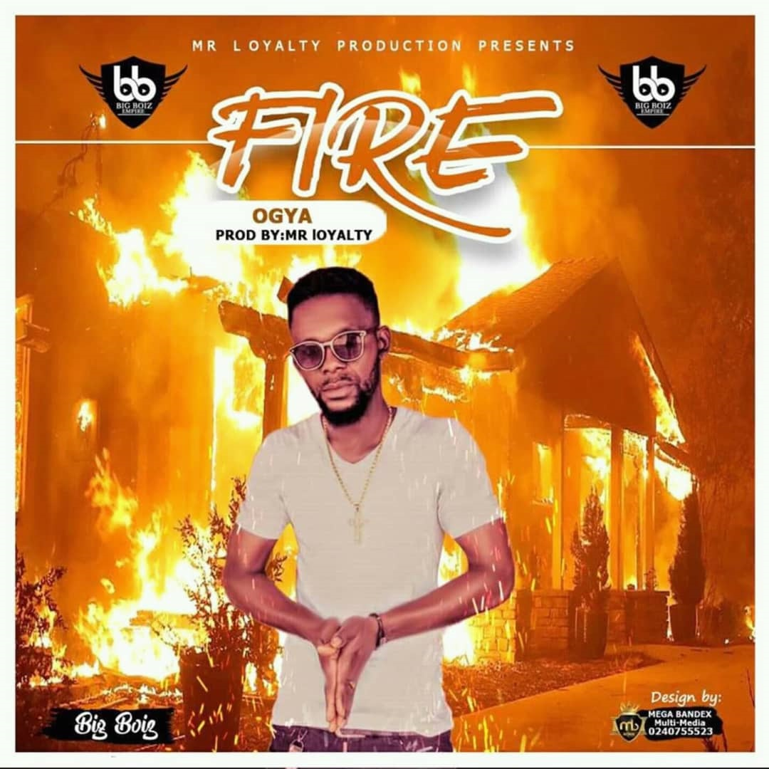 Big Boiz - Ogya (Fire) Prod. By Mr. Loyalty