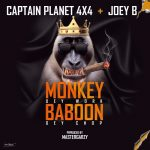 Captain Planet (4X4) Ft Joey B – Monkey Dey Work Baboon Dey Chop (Prod By Mix Master Garzy)