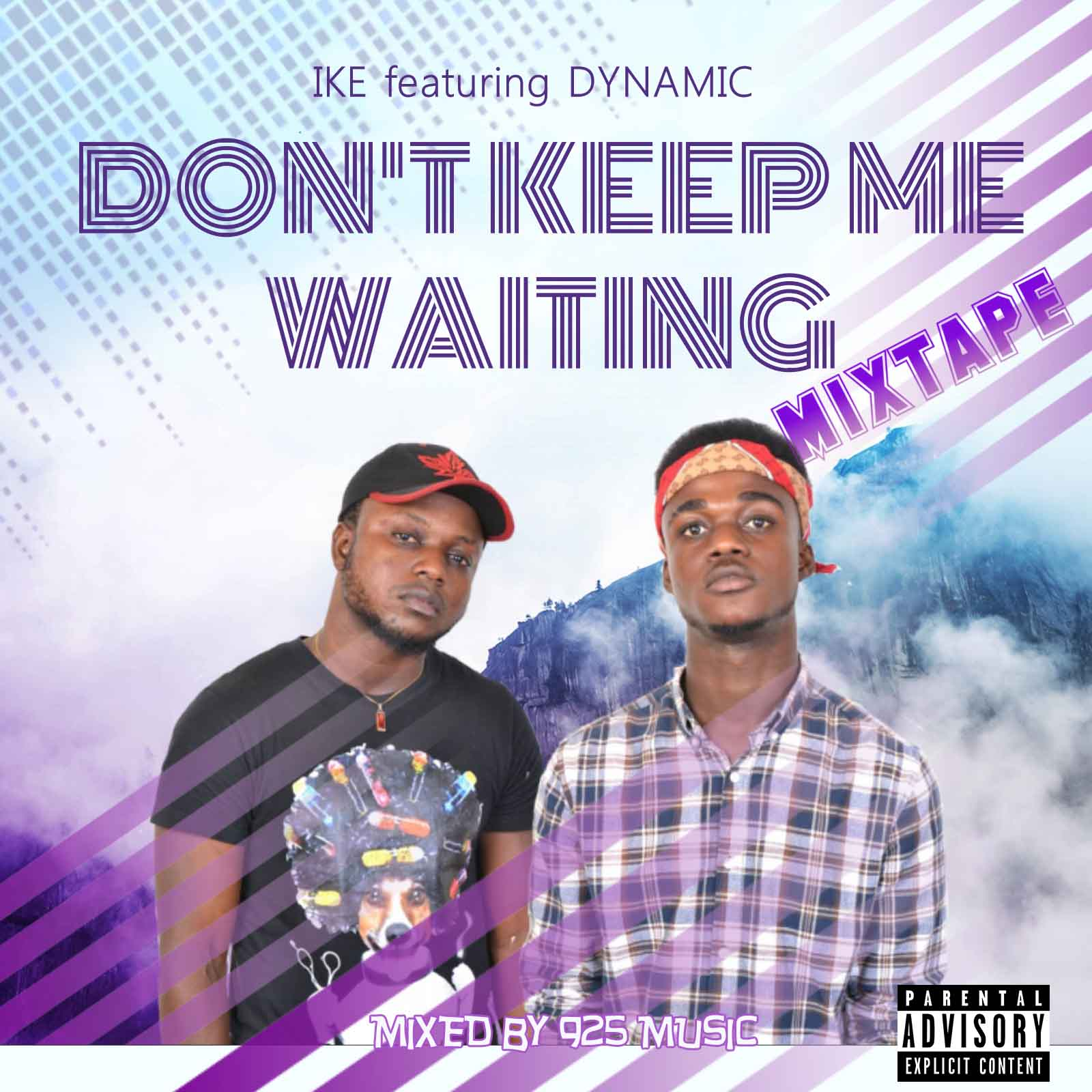 Ike Ft Dynamic – Don't Keep Me Waiting Mixtape (Mixed By 925 Music)