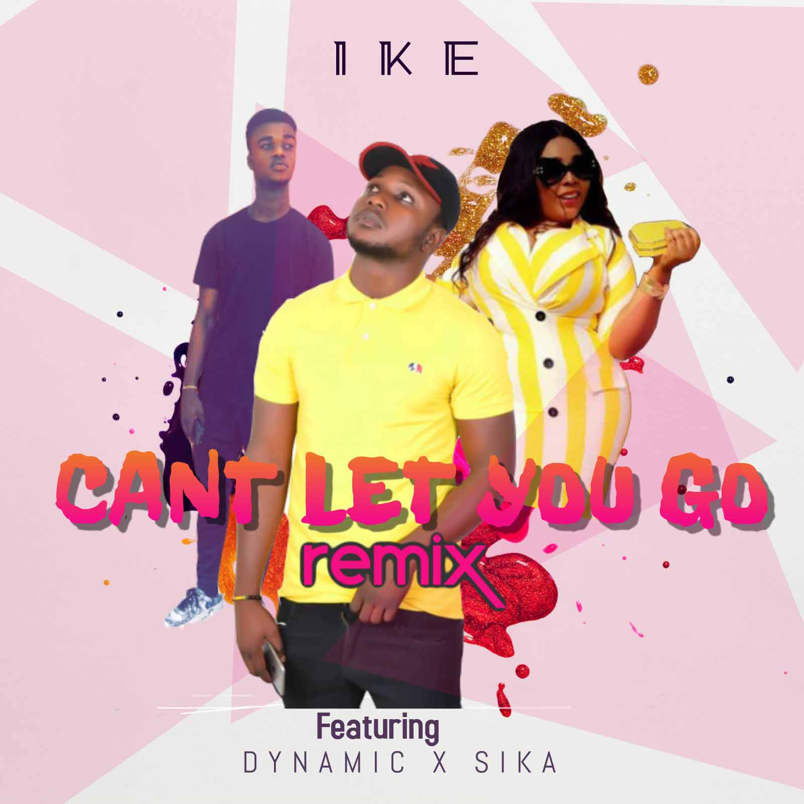 Ike Ft. Dynamic x Sika – Cant Let You Go (Refix)