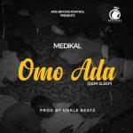 Medikal – Omo Ada (Dem Sleep) (Prod. by UnkleBeatz)