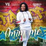 Ohemaa Mercy – Onim Me (Feat. Morris Baby Face)